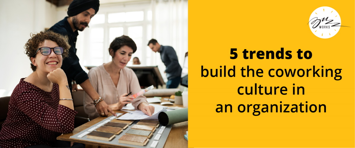 5 Trends to Build the Coworking Culture1